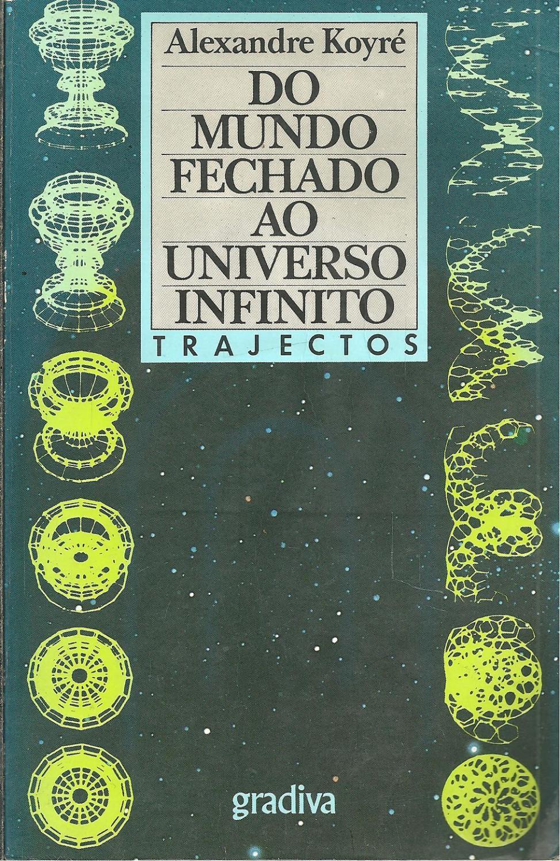DO MUNDO FECHADO AO UNIVERSO INFINITO - KOYRÉ, Alexandre