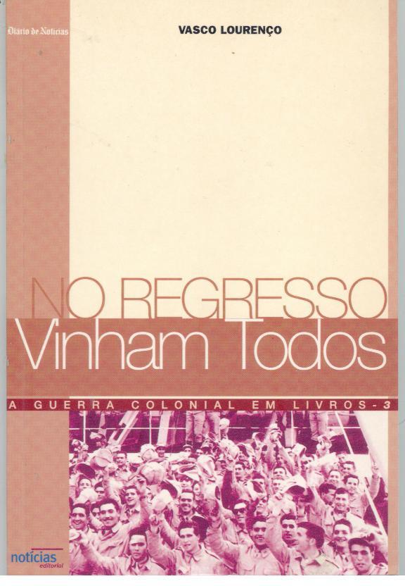 NO REGRESSO VINHAM TODOS. Relato da Companhia nº 2549 - LOURENÇO, Vasco (1942)