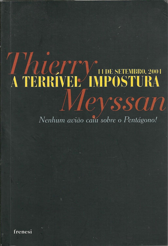 11 DE SETEMBRO, 2001 A TERRÍVEL IMPOSTURA. Nenhum Avião Caíu Sobre o Pentágono! - MEYSSAN, Thierry