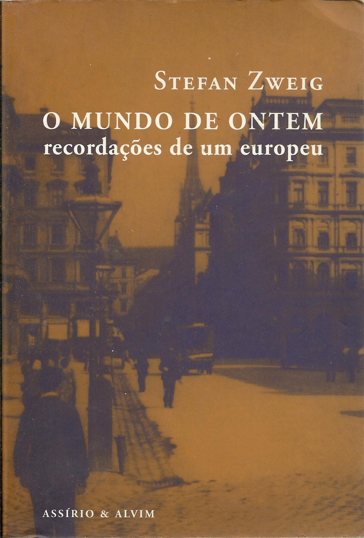 O MUNDO DE ONTEM. Recordações De Um Europeu - ZWEIG, Stefan (1881-1942)