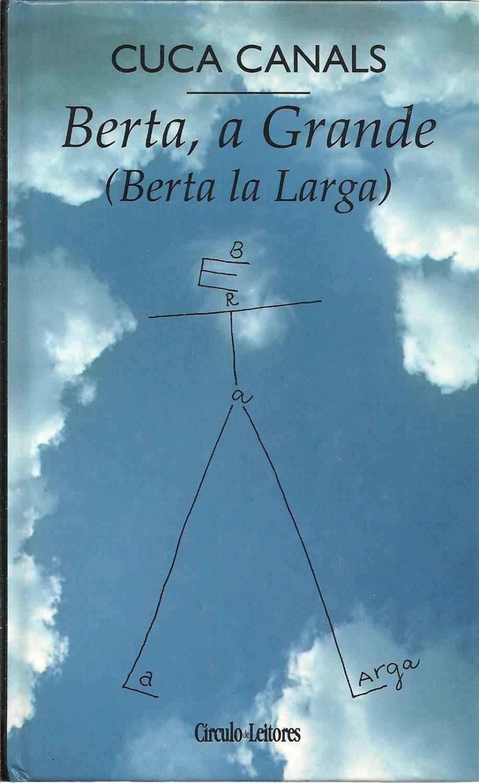 BERTA, A GRANDE Crónica Passional Irónica Meteorológica e Muito Pouco Lógica - CANALS, Cuca