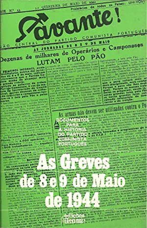 DOCUMENTOS PARA A HISTÓRIA DO PARTIDO COMUNISTA PORTUGUÊS - AS GREVES DE 8 E 9 DE MAIO DE 1944