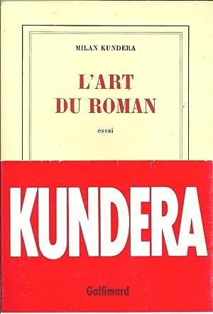 L'ART DU ROMAN: KUNDERA, Milan