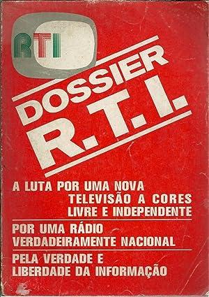 DOSSIER R.T.I. A LUTA POR UMA NOVA TELEVISÃO A CORES LIVRE E INDEPENDENTE. POR UMA RÁ...