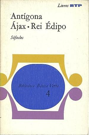 ANTÍGONA. ÁJAX. REI ÉDIPO: SÓFOCLES (496a.c.-406a.c.)