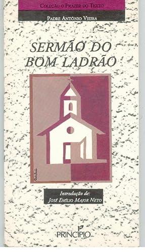 SERMÃO DO BOM LADRÃO: VIEIRA, Padre António