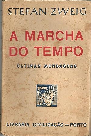 A MARCHA DO TEMPO. Últimas Mensagens: ZWEIG, Stefan (1881-1942)