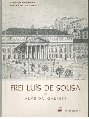 FREI LUÍS DE SOUSA DE ALMEIDA GARRETT: OLIVEIRA, Luís Amaro