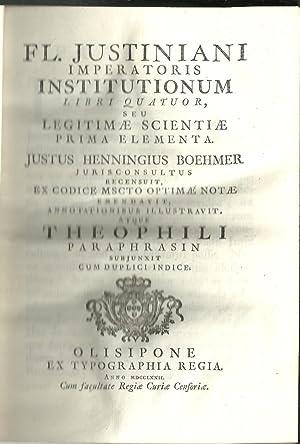 FL. JUSTINIANI IMPERATORIS INSTITUTIONUM LIBRI QUATUOR SEU: BOEHMER, Justus Henningius