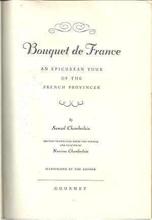 BOUQUET DE FRANCE. An Epicurean tour of the French Provinces