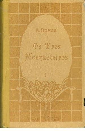 OS TRÊS MOSQUETEIROS: DUMAS, Alexandre (1824-1895)