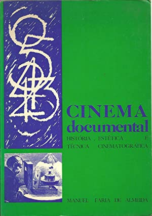 CINEMA DOCUMENTAL. História, Estética e Técnica Cinematográfica