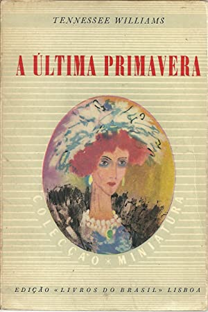 A ÚLTIMA PRIMAVERA: WILLIAMS, Tennessee