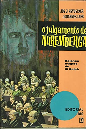 O JULGAMENTO DE NUREMBERGA: HEYDECKER !& LEEB,