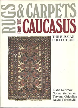 RUGS & CARPETS FROM THE CAUCASUS: THE RUSSIAN COLLECTIONS