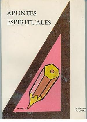 APUNTES ESPIRITUALES. PROPOSITOS Y LUCES ESPIRITUALES DE LA MADRE LAURA MONTOYA UPEGUI: MESA, P. ...