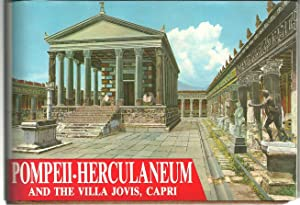 GUIDE WITH RECONSTRUCTIONS POMPEII-HERCULANEUM AND THE VILLA JOVIS, CAPRI. Past and present