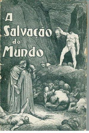 A SALVAÇÃO DO MUNDO. A Especificação da: MAGALHÃES, José Pereira