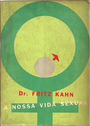 A NOSSA VIDA SEXUAL. Guia e Conselheiro: KAHN, Dr. Fritz