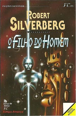 O FILHO DO HOMEM: SILVERBERG, Robert