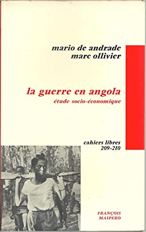LA GUERRE EN ANGOLA: Étude socio-économique: ANDRADE & OLLIVIER,