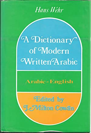 A DICTIONARY OF MODERN WRITTEN ARABIC: Arabic - English