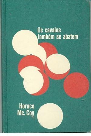 OS CAVALOS TAMBÉM SE ABATEM: McCOY, Horace