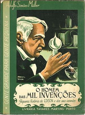 O HOMEM DAS MIL INVENÇÕES: Edison e: MÜLLER, Adolfo Simões