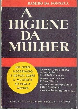 A HIGIENE DA MULHER. SOLTEIRA, CASADA E: FONSECA, Ramiro Da