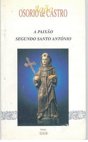 A PAIXÃO SEGUNDO SANTO ANTÓNIO: CASTRO, João Osório