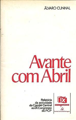 AVANTE COM ABRIL: Relatório da actividade do: CUNHAL, Álvaro
