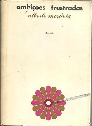 AMBIÇÕES FRUSTRADAS: MORÁVIA, Alberto