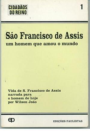 SÃO FRANCISCO DE ASSIS. Um Homem Que: JOÃO, Wilson
