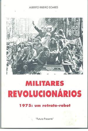MILITARES REVOLUCIONÁRIOS 1975: Um Retrato-Robot: SOARES, Alberto Ribeiro
