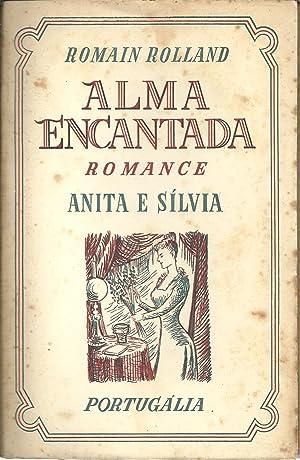 ALMA ENCANTADA I: ANITA E SÍLVIA: ROLLAND, Romain (1866-1944)