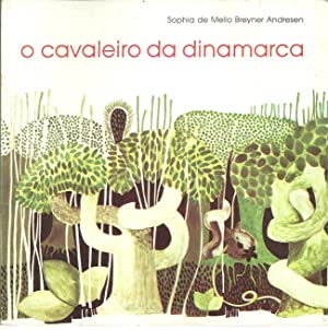 O CAVALEIRO DA DINAMARCA: ANDRESEN, Sophia de
