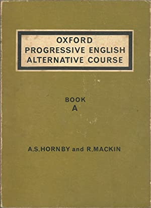 OXFORD PROGRESSIVE ENGLISH ALTERNATIVE COURSE: Book A