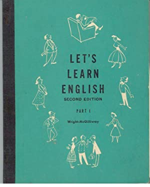 LET'S LEARN ENGLISH. Part I: WRIGHT & McGILLIVRAY,