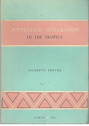 PORTUGUESE INTEGRATION IN THE TROPICS: FREYRE, Gilberto (1900-1987)