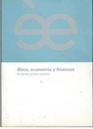 ÉTICA, ECONOMIA Y FINANZAS: GÓMEZ-BEZARES, Fernando