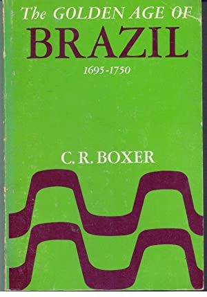 THE GOLDEN AGE OF BRAZIL 1695-1750. Growing Pains of a Colonial Society