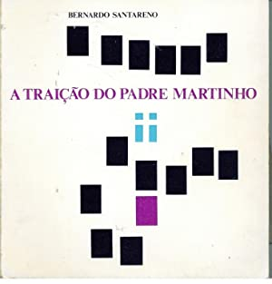 A TRAIÇÃO DO PADRE MARTINHO