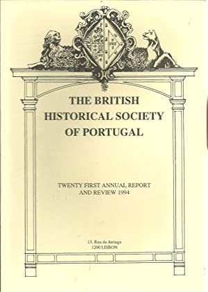 THE BRITISH HISTORICAL SOCIETY OF PORTUGAL: Twenty First Annual Report and Review 1994