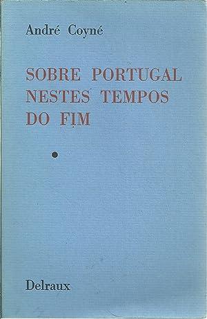 SOBRE PORTUGAL NESTES TEMPOS DO FIM: COYNÉ, André