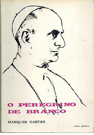 O PEREGRINO DE BRANCO: GASTÃO, Marques