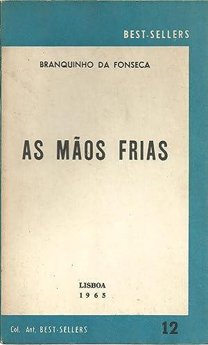AS MÃOS FRIAS: FONSECA, Branquinho da