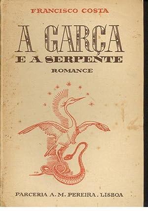 A GARÇA E A SERPENTE: COSTA, Francisco (1900-1988)