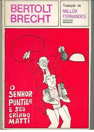 O SENHOR PUNTILA E SEU CRIADO MATTI: BRECHT, Bertolt