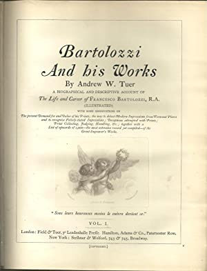 BARTOLOZZI AND HIS WORKS: TUER, Andrew W.