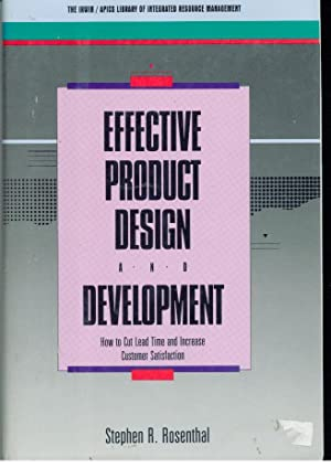 EFFECTIVE PRODUCT DESIGN AND DEVELOPMENT. How to Cut Lead Time and Increase Customer Satisfaction: ...